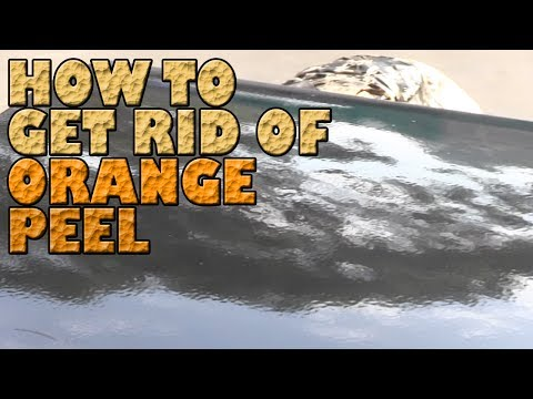 How to get rid of orange peel FOREVER