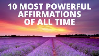 10 Most Powerful Affirmations of All Time | Listen for 21 Days