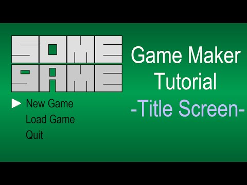 Game Maker Tutorial - Title screen and menu system