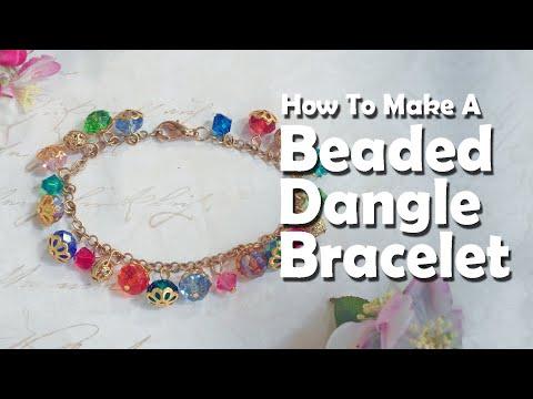 How To Make Jewelry: How To Make A Beaded Dangle Bracelet