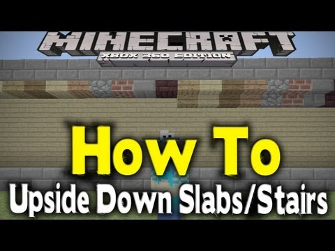 Minecraft Xbox 360 - UPSIDE DOWN STAIRS / SLABS (How To Place Them) [TU12 New Feature]