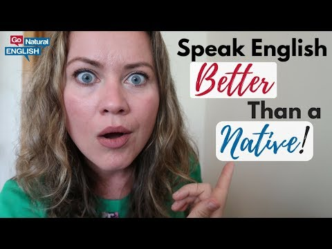 HOW TO SPEAK ENGLISH BETTER THAN MOST NATIVE ENGLISH SPEAKERS 😃
