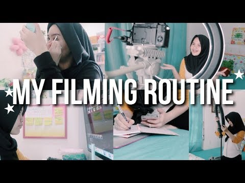 MY FILMING ROUTINE 2018!