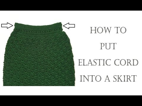How to Put Elastic Cord into Crocheted Skirt