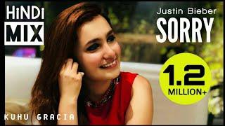 Sorry | हिंदी MIX | सॉरी | KuHu Gracia | Justin Bieber | HiNDi Reprised Cover