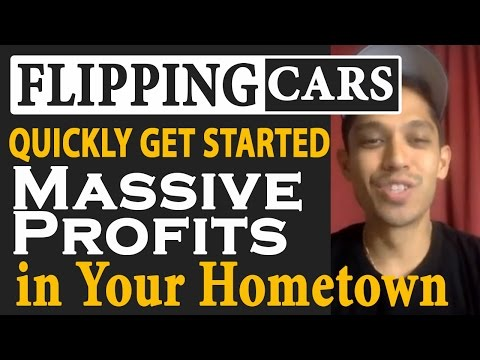 How To QUICKLY Get Started Flipping Cars for Massive Profits in Your Hometown
