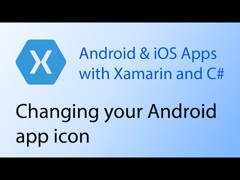 Building apps with Xamarin & C# Tutorial 12 - Changing your Android app icon
