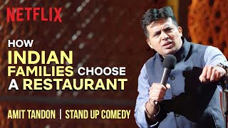 Indian Families Going To Restaurants | Amit Tandon | Comedians of the World | Netflix India