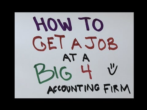 How to Get a Job at a Big 4 Accounting Firm