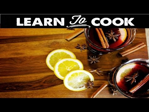 Learn To Cook: How To Make Mulled Wine