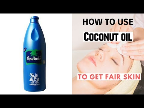 Permanent Skin Whitening with Coconut Oil   How to use coconut oil to get fair skin at home