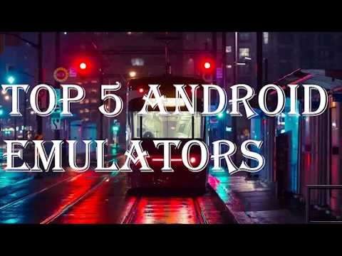 Top 5 Android Emulators For Windows and Mac System