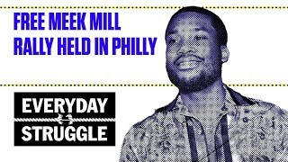 Free Meek Mill Rally Held in Philly | Everyday Struggle