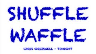 /sw/ Chris Gresswell - Tonight