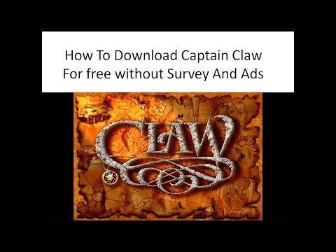 How To Download Captain Claw free without survey and advertisement