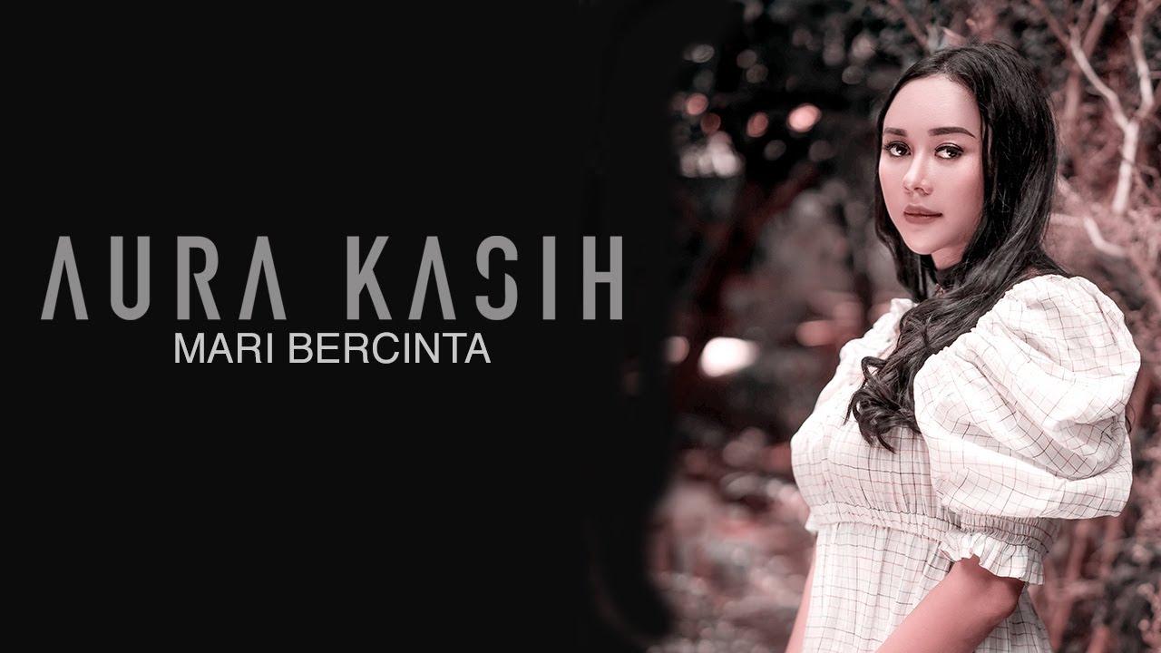 Download Aura Kasih - Mari Bercinta (Lyric Video) MP3 Gratis