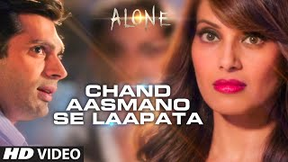 'Chand Aasmano Se Laapata' Video Song | Alone | Bipasha Basu | Karan Singh Grover
