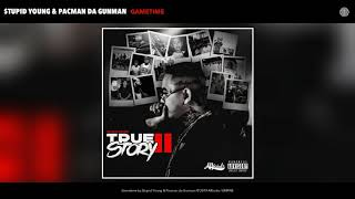 $tupid Young & Pacman da Gunman - Gametime (Audio)