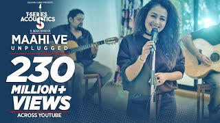 Maahi Ve Unplugged Video Song  | T-Series Acoustics | Neha Kakkar⁠⁠⁠⁠ | T-Series