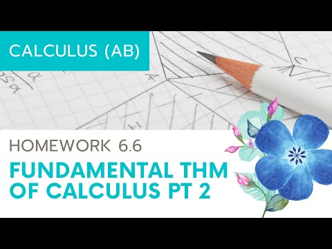 Calculus AB Homework 6.6: Fundamental Theorem of Calculus Part II