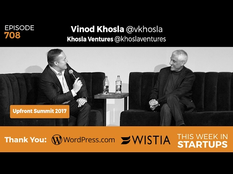 E708: Vinod Khosla on journey from entrepreneur to VC, future of cleantech & AI at Upfront Summit