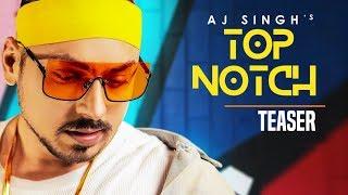 Song Teaser  ► Top Notch | AJ Singh | Enzo | Releasing on 24 February 2019