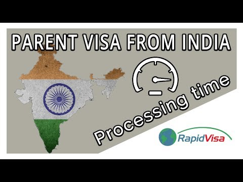 How Long Does It Take To Process a Parent Visa From India?