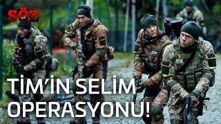 Söz | 40.Bölüm - Tim'in Selim Operasyonu!