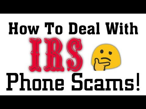 How To Deal With IRS Phone Scams