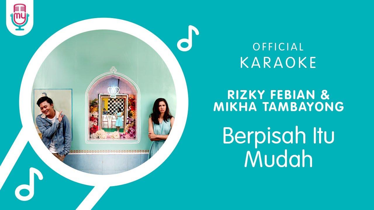 Download Rizky Febian & Mikha Tambayong – Berpisah Itu Mudah (Official Karaoke Version) MP3 Gratis