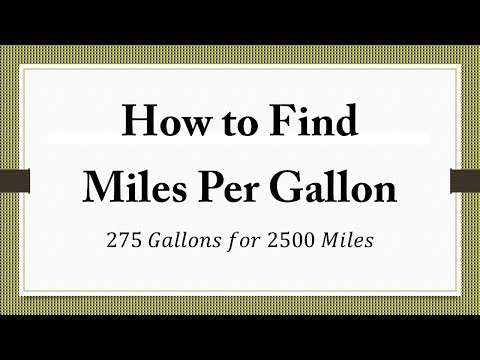 How to Find  Miles Per Gallon 275 𝐺𝑎𝑙𝑙𝑜𝑛𝑠 𝑓𝑜𝑟 2500 𝑀𝑖𝑙𝑒𝑠