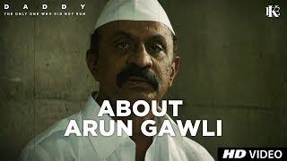 About Arun Gawli | Arjun Rampal | Aishwarya Rajesh | 8 Sept