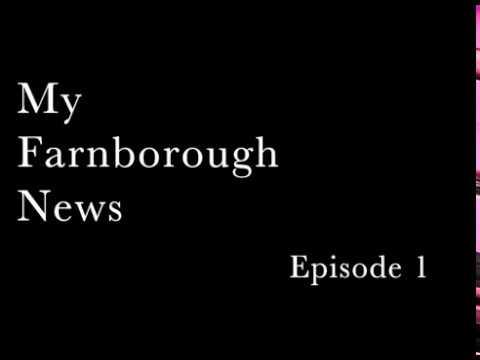 Farnborough News Weekly Roundup - EPISODE 1