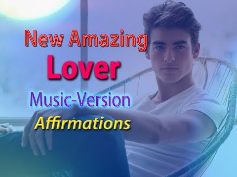 New Amazing Lover (for Women)💖 with Uplifting Music 💑 Super-Charged Affirmations