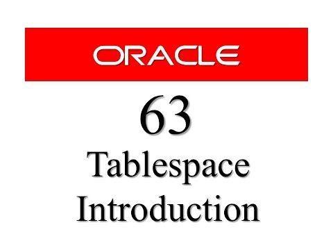Oracle Database Tutorial 63 : Introduction to Tablespace In Oracle Database
