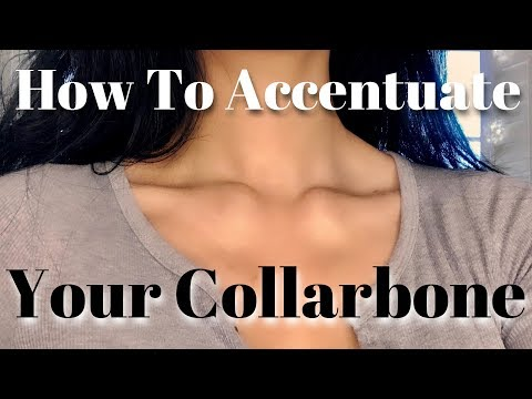 How to DEFINE & ACCENTUATE Your Collarbone!