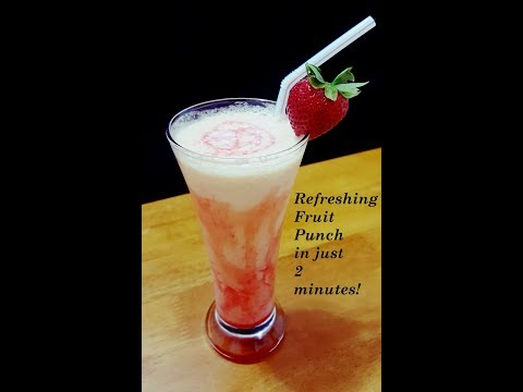 REFRESHING FRUIT PUNCH IN 2 MINUTES!