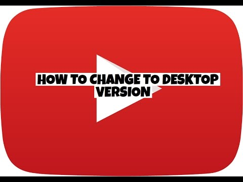 How To Change To Desktop Version from the mobile version!