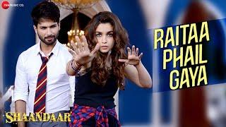 Raitaa Phail Gaya - Official Video   Shaandaar   Shahid Kapoor & Alia Bhatt   Divya Kumar