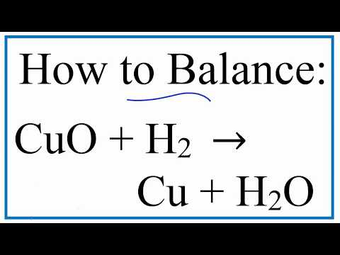 How to Balance CuO + H2 = Cu + H2O : Copper (II) Oxide and Hydrogen Gas