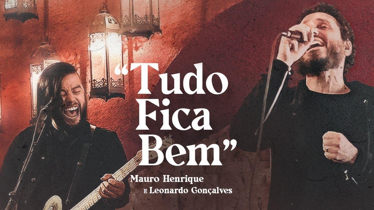 Tudo Fica Bem | Mauro Henrique ft.  Leonardo Gonçalves