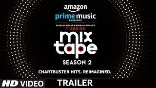 T-SERIES MIXTAPE SEASON 2 Trailer l Bhushan Kumar | Abhijit Vaghani | Ahmed Khan