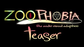 ZOOPHOBIA- the audio visual adaption (Teaser)