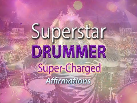 Superstar Drummer - I AM A Natural At Playing the Drums - Super-Charged Affirmations
