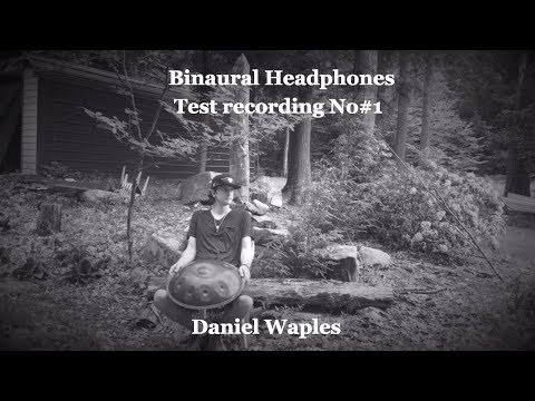 Daniel Waples, a binaural recording test with a handpan in the forest  [must wear headphones]