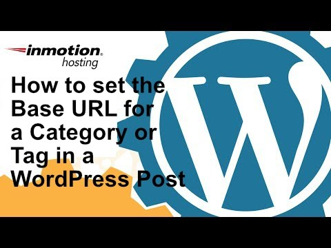 How to set the base URL for a Category or Tag in a WordPress post