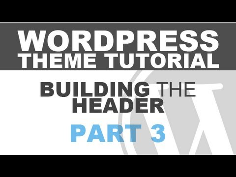 Responsive Wordpress Theme Tutorial - Part 3 - Building the Header