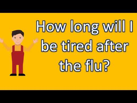 How long will I be tired after the flu ?   Best Health Channel