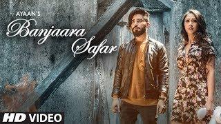 "Ayaan ""Banjaara Safar"" Latest Video Song | Feat. Gaurav Kumar Bajaj, Krissann Barretto"
