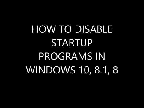How to disable startup programs in Windows 10, 8.1, and 8